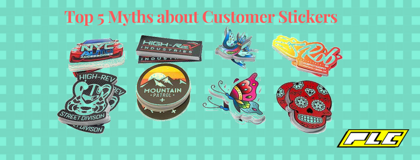 Top 5 Myths about Customer Stickers
